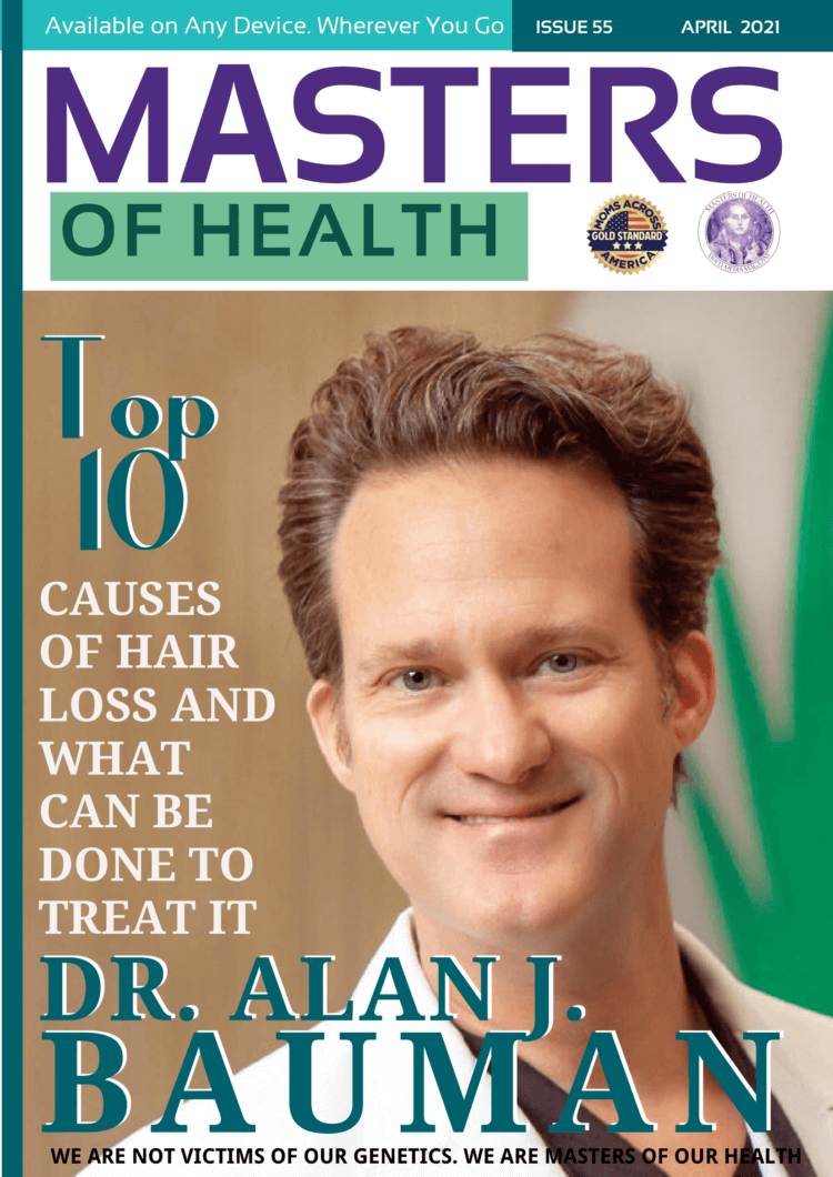 """Dr. Bauman reveals his """"Top 10 Causes Of Hair Loss And What Can Be Done To Treat It"""" in this issue of Masters of Health Magazine"""