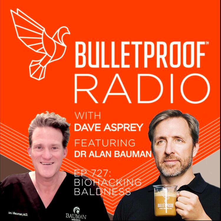 """Dr. Alan Bauman reveals Dave Asprey's """"upgraded hair"""" after his Bulletproof Radio podcast on Biohacking Baldness"""